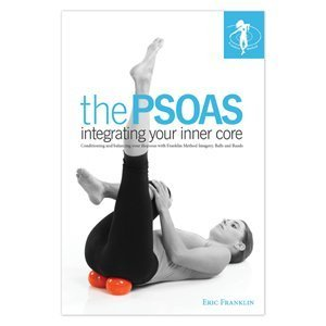 the PSOAS integrating your inner core Eric Franklin