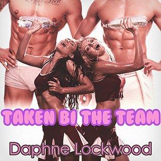 Taken Bi the Team  by  Daphne Lockwood
