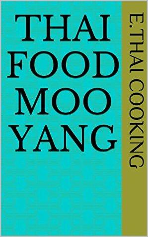 Thai Food Moo Yang  by  E.Thai Cooking