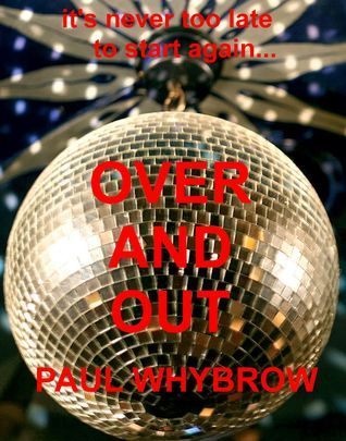 Over And Out  by  Paul Whybrow
