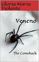 Veneno: The Comeback (Veneno and The Alliance Book 2)  by  Gloria Maria Violante