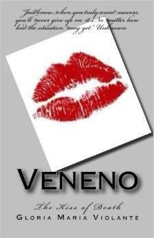 Veneno: The Kiss of Death (Veneno and The Alliance) (Volume 1) Gloria Maria Violante