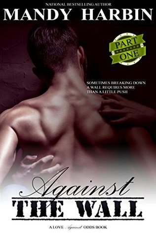 Against The Wall: Part One: Aaron and Sashas Story (Love Against Odds: Against The Wall Book 1) Mandy Harbin