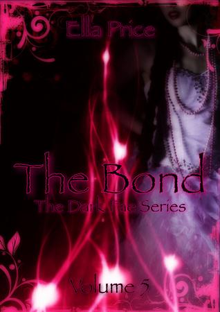 The Bond (The Dark Fae Series, #5)  by  Ella Price