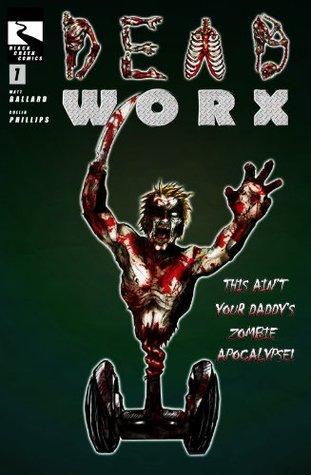 Deadworx Issue #1  by  Matt Ballard
