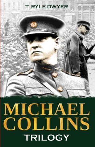 Michael Collins Trilogy  by  T. Ryle Dwyer