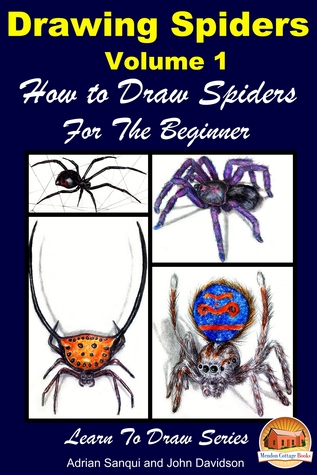 Drawing Spiders Volume 1: How to Draw Spiders For the Beginner Adrian Sanqui