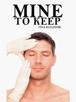 Mine To Keep  by  Tina Kolesnik