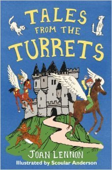 Tales from the Turrets. Written  by  Joan Lennon by Joan Lennon
