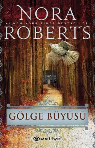 Gölge Büyüsü (The Cousins ODwyer Trilogy, #2) Nora Roberts