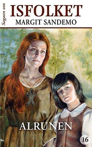 Isfolket 16 - Alrunen (Sagaen om Isfolket) Margit Sandemo