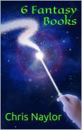 6 Fantasy Books  by  Chris I. Naylor