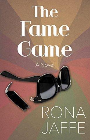 The Fame Game: A Novel Rona Jaffe