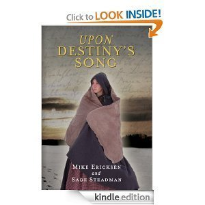 Upon Destinys Song  by  Mike Ericksen and Sage Steadman