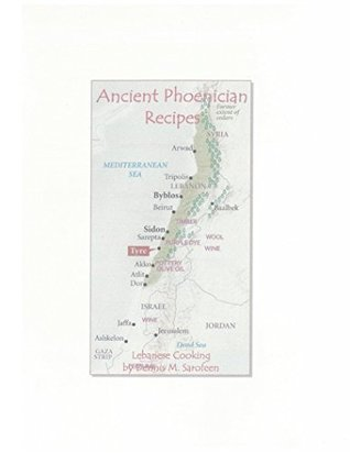 Ancient Phonecian Recipes (Phoenician Series)  by  Dennis Sarofeen