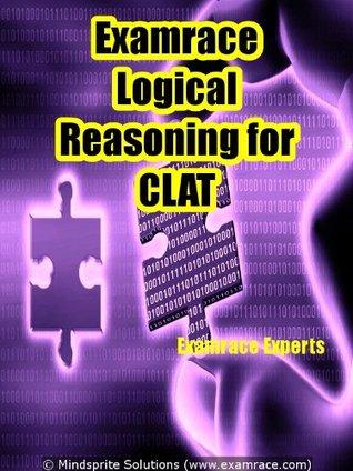 Examrace Logical Reasoning for CLAT (Examrace CLAT Series Book 1) Examrace Experts