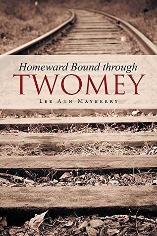 Homeward Bound through Twomey  by  Lee Ann Mayberry