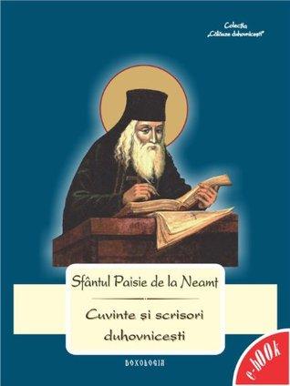Cuvinte și scrisori duhovnicești  by  Sfântul Paisie de la Neamț