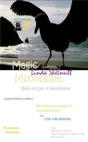 Magic Moonbeam (Book of Life: 3) (Nonfiction)  by  Linda Shelnutt