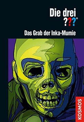 Die drei ??? Das Grab der Inka-Mumie  by  Christoph Dittert