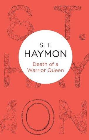 Death of a Warrior Queen (Inspector Ben Jurnet Book 6) S. T. Haymon