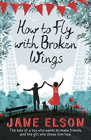 How to Fly with Broken Wings  by  Jane Elson