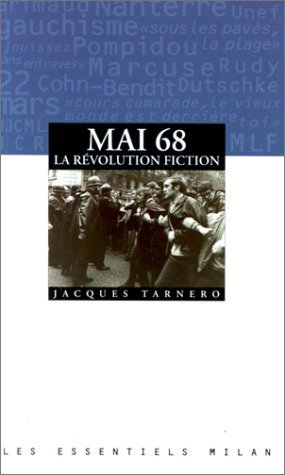 Mai 68, la révolution fiction  by  Jacques Tarnero