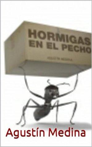 Hormigas en el pecho  by  Agustín Medina