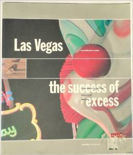 Las Vegas: The Success of Excess Frances Anderton