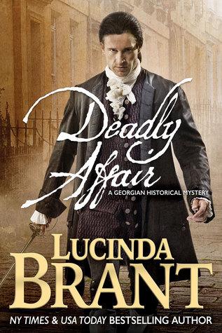 Deadly Affair: A Georgian Historical Mystery (Alec Halsey Mystery, #2)  by  Lucinda Brant