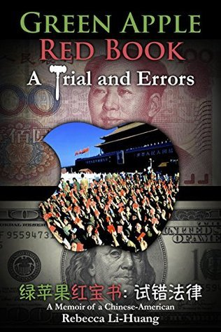 Green Apple Red Book: A Trial and Errors: A Memoir of a Chinese-American Rebecca Li-Huang