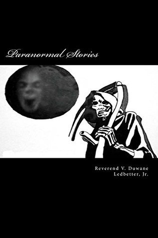 Paranormal Stories (Paranormal True Stories Book 1) V Ledbetter