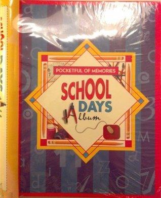 Pocketful of Memories: School Days Album  by  Karen E. Bledsoe