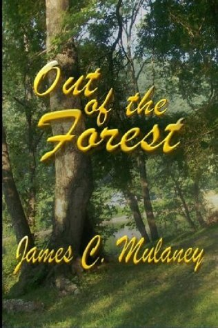 Out of the Forest  by  James C. Mulaney