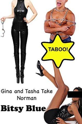Gina and Tasha Take Norman  by  Bitsy Blue