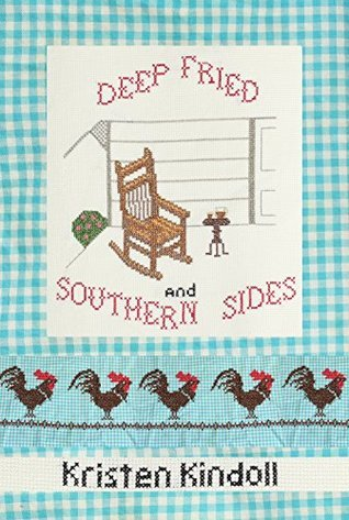 Deep Fried and Southern Sides (In which, Marla finally has her entrée in the story. Book 5) Kristen Kindoll