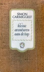 kleine avonturen aan de tap  by  Simon Carmiggelt