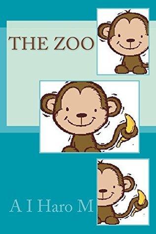 The zoo (Julia Book 7) A.I. Haro M.