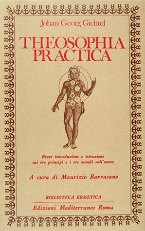 Theosophia Practica  by  Johann Georg Gichtel
