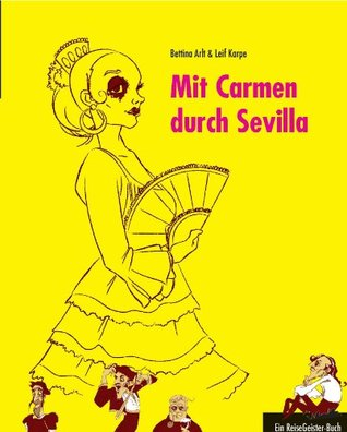 Mit Carmen durch Sevilla - Ein ReiseGeister-Buch  by  Bettina Arlt