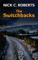 The Switchbacks  by  Nick C. Roberts