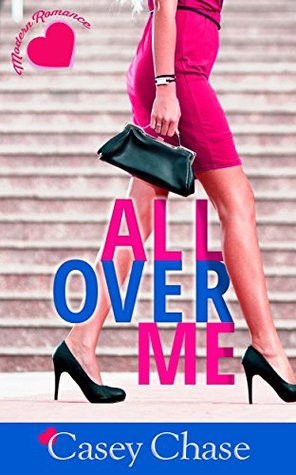 All Over Me: Steamy San Francisco (All Over: Cates Erotic Romance Book 2)  by  Casey Chase