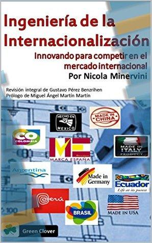 Ingeniería de la Internacionalización: Innovando para competir en el mercado internacional Nicola Minervini