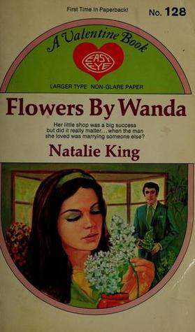 Flowers Wanda (A Valentine Book) by Natalie King
