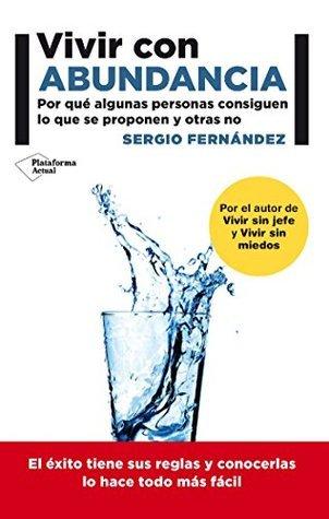 Vivir con abundancia  by  Sergio Fernández