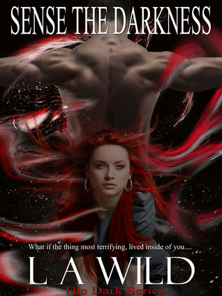 Sense The Darkness (The Dark Series #2) L.A. Wild