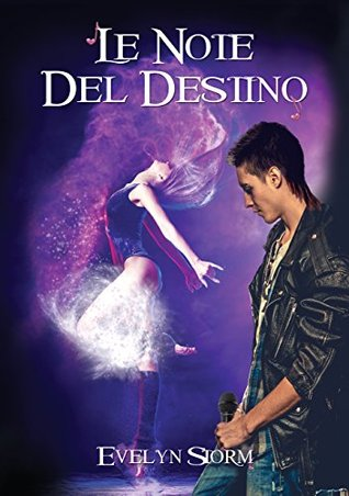 Le note del destino  by  Evelyn Storm