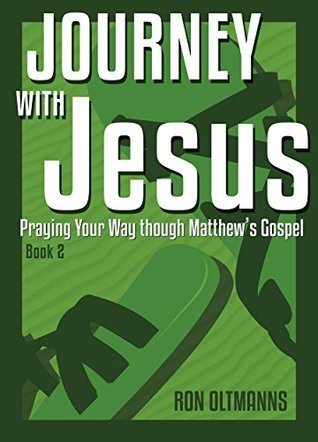 Journey with Jesus Book 2 Ron Oltmanns