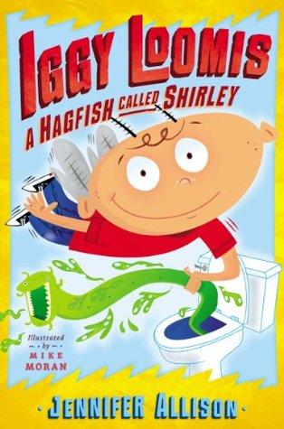 Iggy Loomis, A Hagfish Called Shirley Jennifer Allison