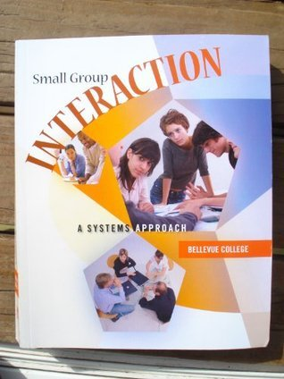 Small Group Interaction a System Approach Stewart L. Tubbs